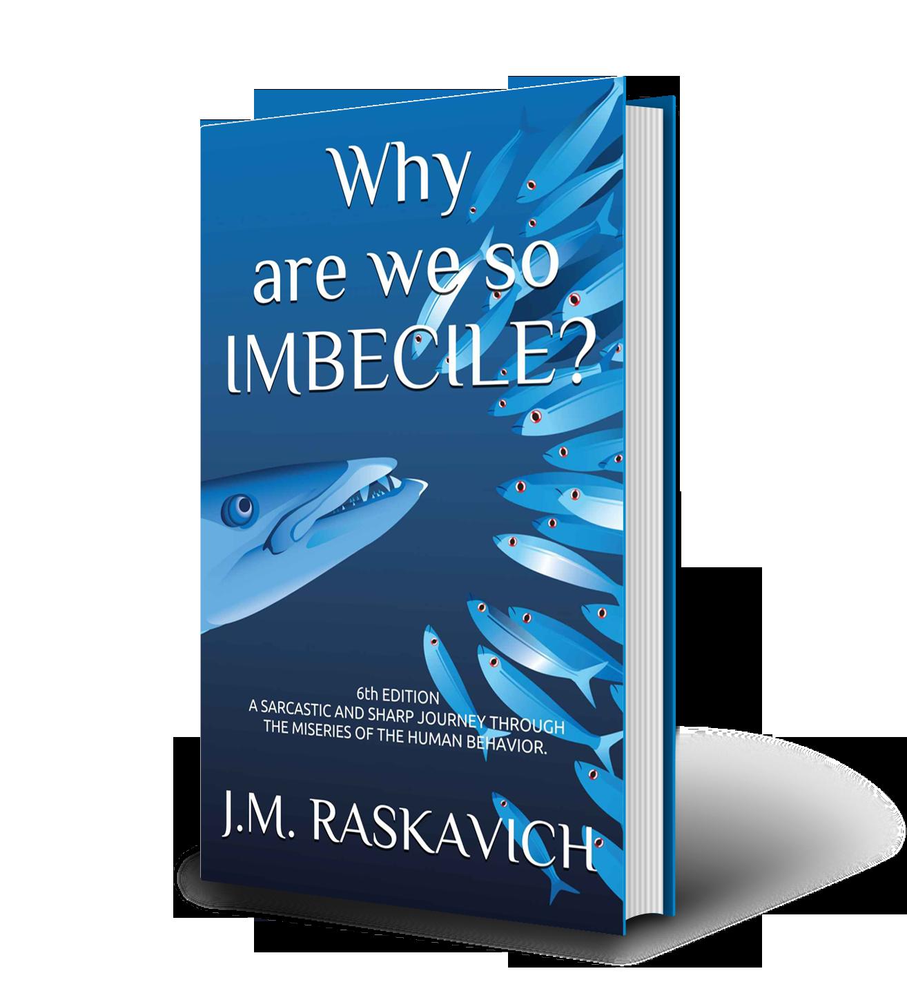 Libro de crítica social-Book-Why are we so imbecile? 6th Edition