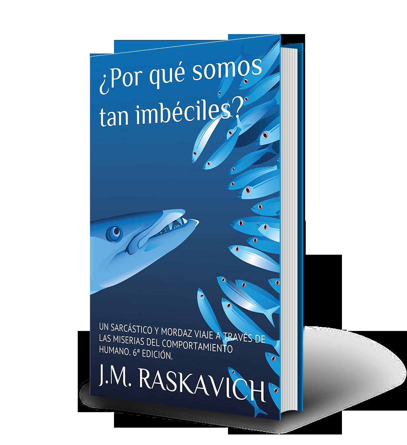 Libro ¿Por qué somos tan imbeciles? 6ª Edición