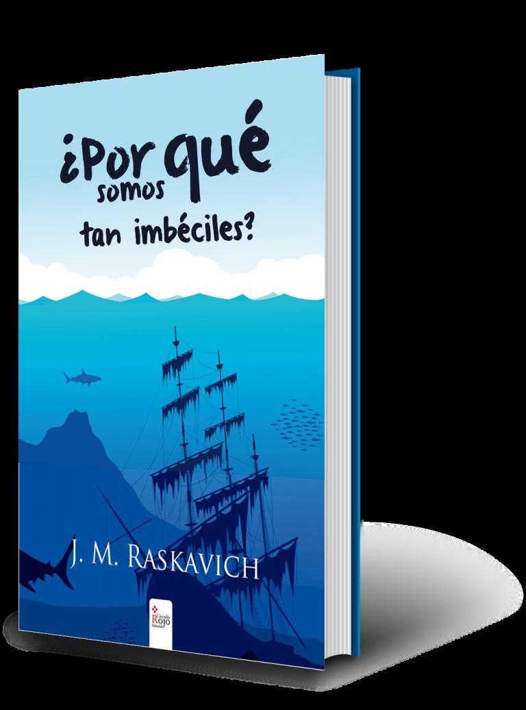 Primer libro de crítica social-Por_que_somos_tan_imbeciles-1_EDICION